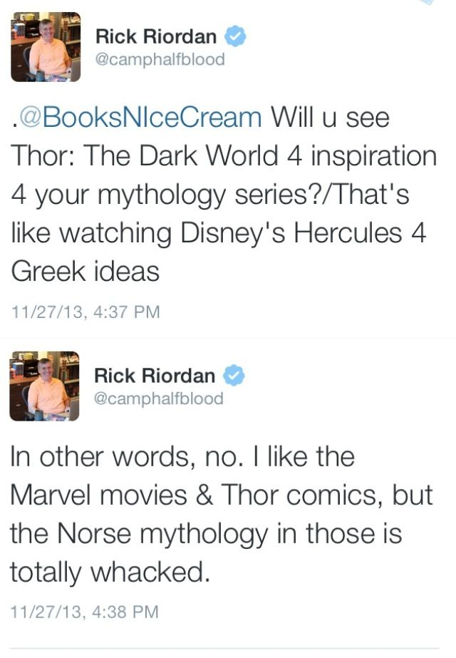 Rick Riordan | Thor: The Dark World. This is so true my heritage is part Norse and I've read all about them, one of my favorite god's is Loki.