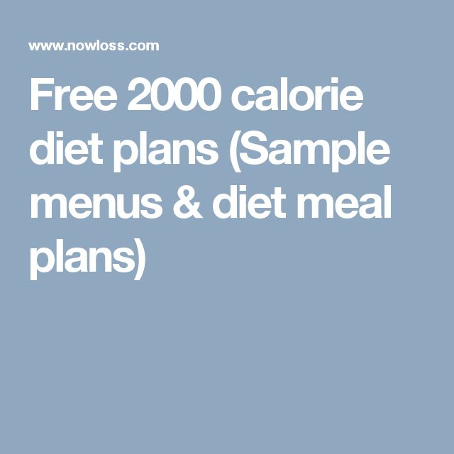 Free 2000 calorie diet plans (Sample menus & diet meal plans)