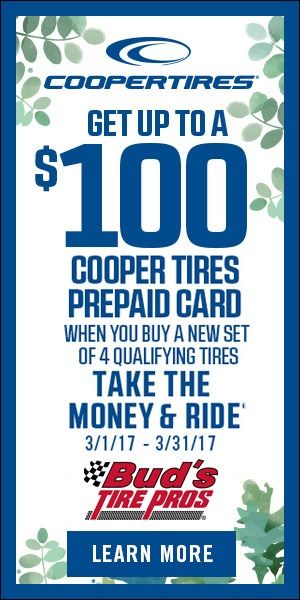 Get up to a $100 Visa Prepaid Card with the purchase of 4 qualifying Cooper Tires. Valid March 1, 2017 -  March 31, 2017. See stores for complete details and rebates forms.    #Riverside #Orangecrest #MorenoValley #TiresRebate