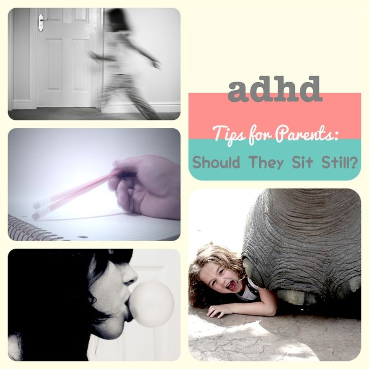 ADHD Tips for Parents: Should They Sit Still?? How to help your
