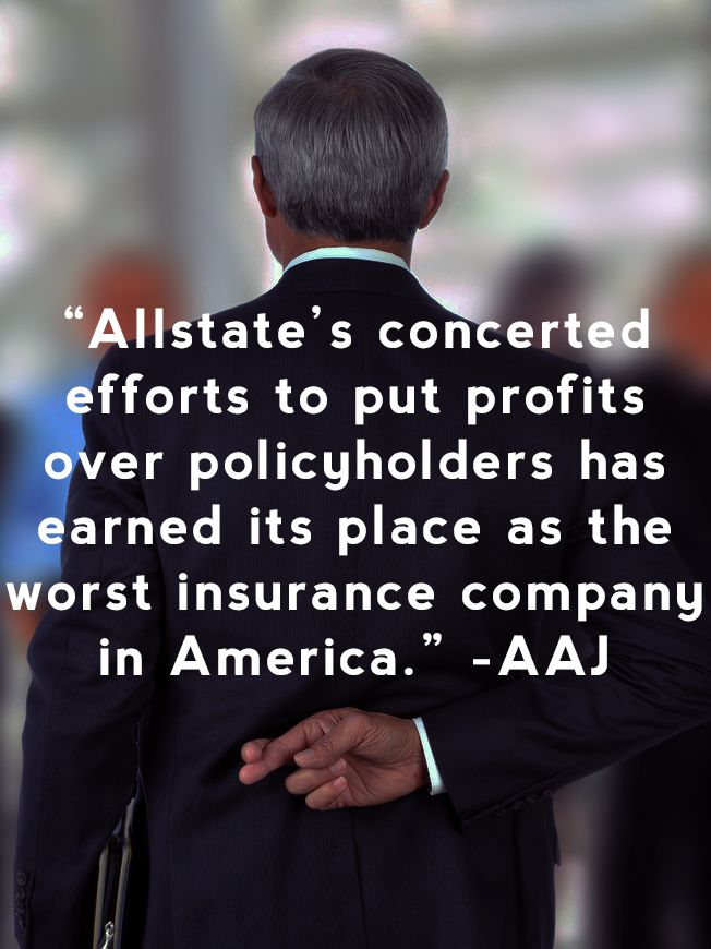 Allstate gets called the worst insurance company in america by the American Association for Justice.