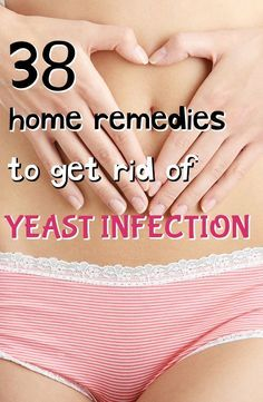 38 Effective Home Remedies for Yeast Infection