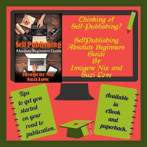 Thinking of Self Publishing? Try Absolute Beginners Guide by #ImogeneNix and #SuziLove  #AmWriting #AmPublishing #SelfPublishing  #authorsofinstagram #writerslife #authors #writingcommunity #writers #creativewriting #nonfiction