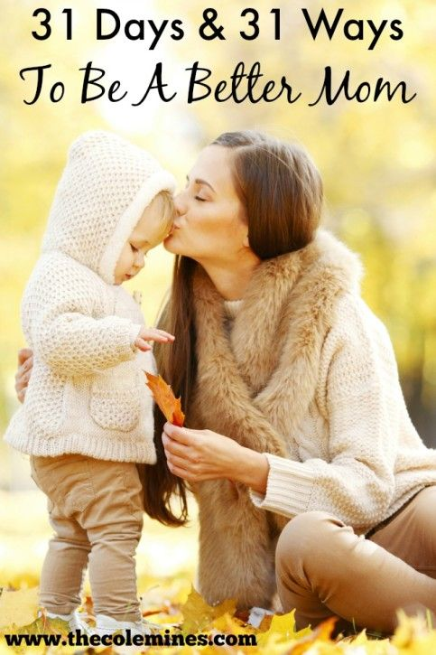 31 Days and 31 Ways To Be A Better Mom