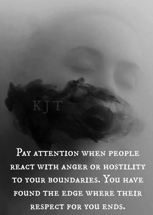Normal people have boundaries and respect other boundaries.  Narcissist don't respect boundaries and will turn into a victim acting all butthurt or in anger over them.