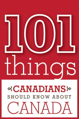 Top 10 Things and more that you should know about Canada