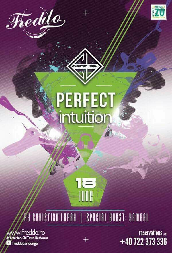 TONIGHT!!! 23:00, PERFECT Intuition by Cristian Lepah Lapadatu & Special Guest: YAMEEL at Freddo Bar & Lounge