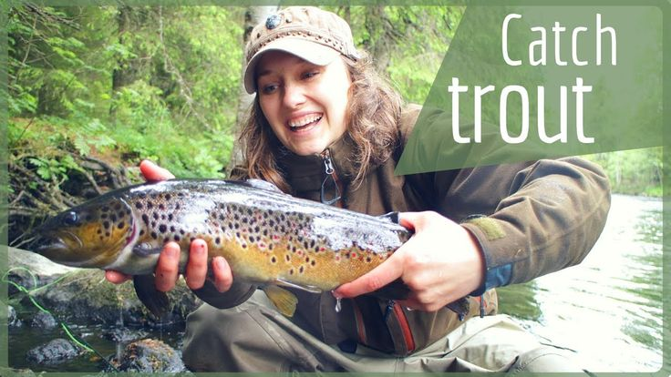 How to Catch Trout - Trout Flies and Fishing for Trout