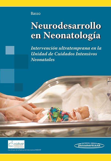 Neurodesarrollo en neonatología intervención ultratemprana en la Unidad de Cuidados Intensivos neonatales / Graciela Basso DISPONIBLE EN: http://biblos.uam.es/uhtbin/cgisirsi/UAM/FILOSOFIA/0/5?searchdata1=%209789500694889