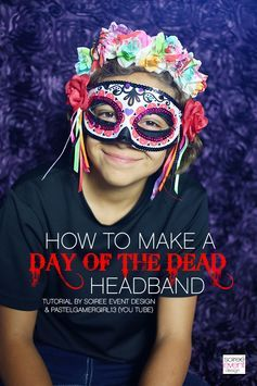| How To Make a Day of the Dead Headband | http://soiree-eventdesign.com