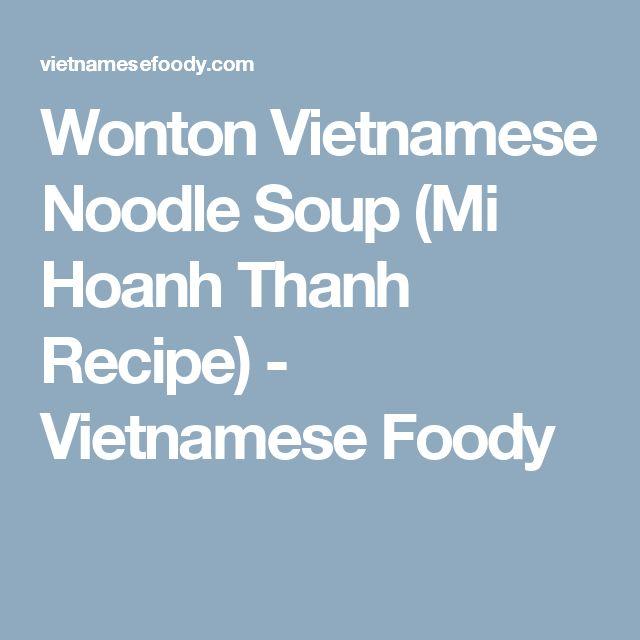 Wonton Vietnamese Noodle Soup (Mi Hoanh Thanh Recipe) - Vietnamese Foody