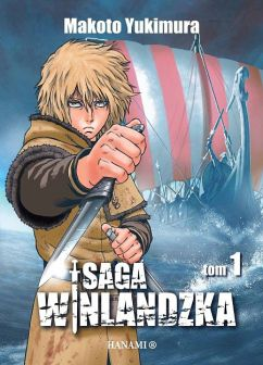 "Makoto Yukimura (sc. & rys.), ""Saga Winlandzka. Tom 1"", Wydawnictwo Hanami, 2017."