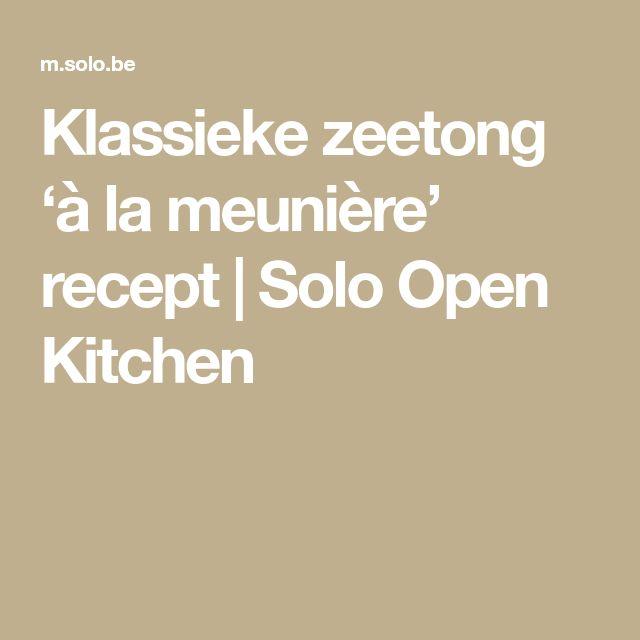 Klassieke zeetong 'à la meunière' recept | Solo Open Kitchen