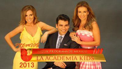 MEJOR PROGRAMA DE ENTRETENIMIENTO DE MEXICO: LA ACADEMIA KIDS Critica Novela Tv: RESULTADOS #PREMIOSCNTV2013