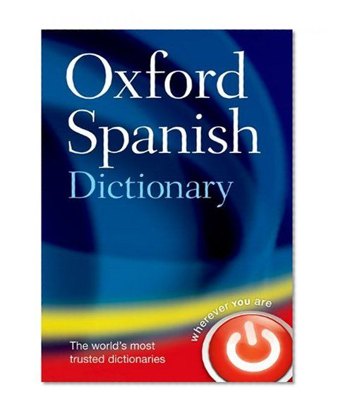 Oxford Spanish Dictionary / Oxford Dictionaries