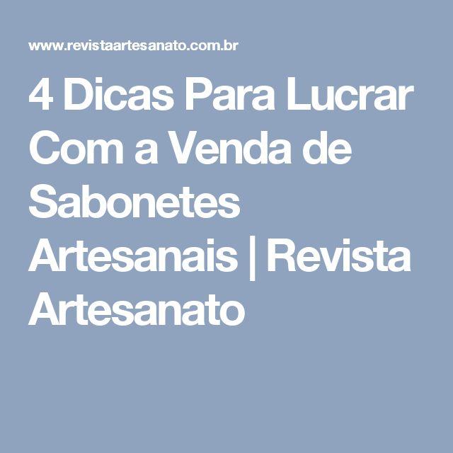 4 Dicas Para Lucrar Com a Venda de Sabonetes Artesanais | Revista Artesanato