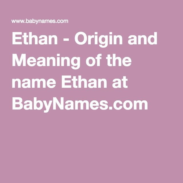 Ethan - Name Meaning, What does Ethan mean?