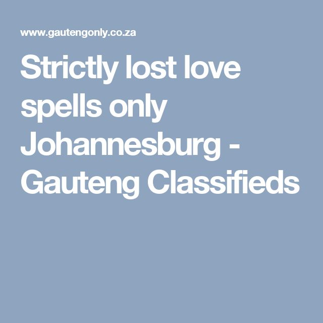 Strictly lost love spells only Johannesburg - Gauteng Classifieds