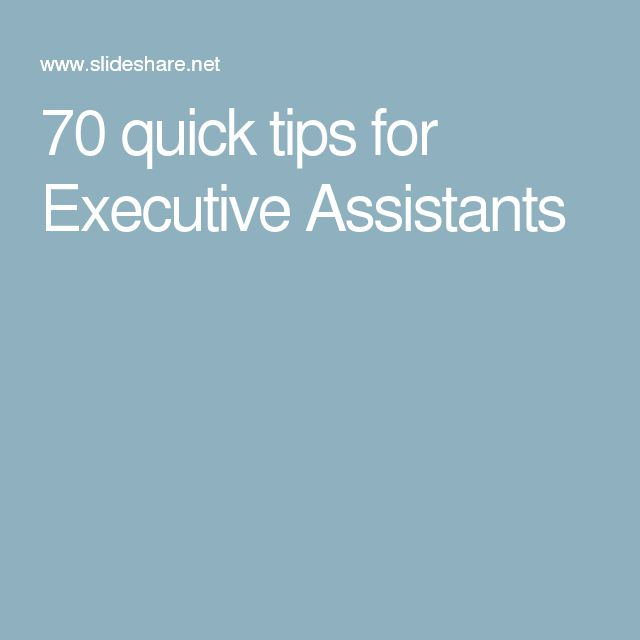 70 quick tips for Executive Assistants                                                                                                                                                                                 More