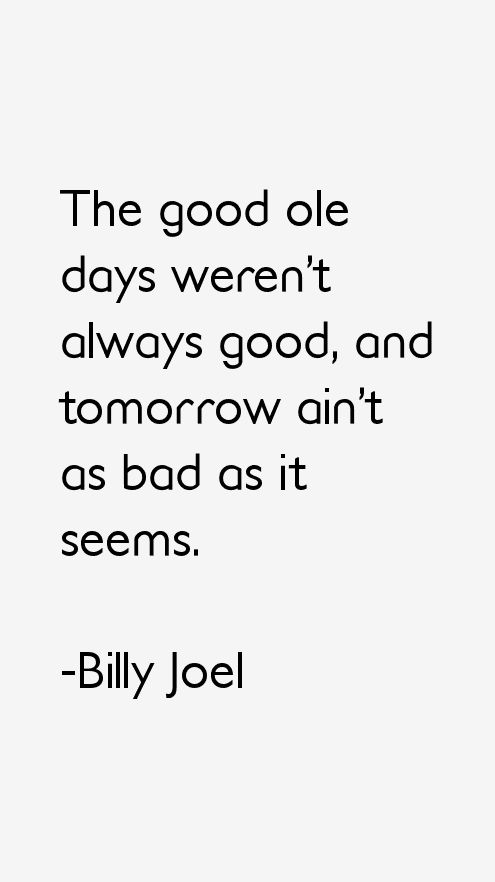17 Best Images About Billy Joel Quotes On Pinterest Auto