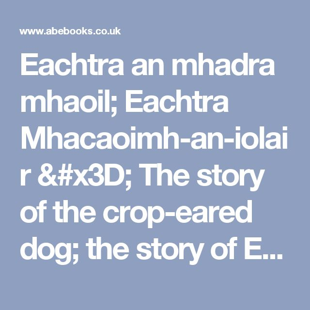 Eachtra an mhadra mhaoil; Eachtra Mhacaoimh-an-iolair = The story of the crop-eared dog; the story of Eagle-boy ; two Irish Arthurian romances by British Library. Manuscript (Egerton 128),Macalister, Robert Alexander Stewart, 1870-1950,McGorman, Maurice: ReInk Books Softcover - S N Books World--WORLDWIDE FREE SHIPPING