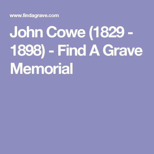 John Cowe (1829 - 1898) - Find A Grave Memorial