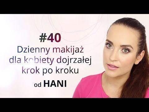 Dzienny makijaż dla kobiety dojrzałej krok po kroku + przydatne wskazówki od Hani - YouTube