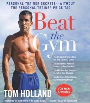 Beat The Gym: Personal Trainer Secrets — Without The Personal Trainer Price Tag PDF