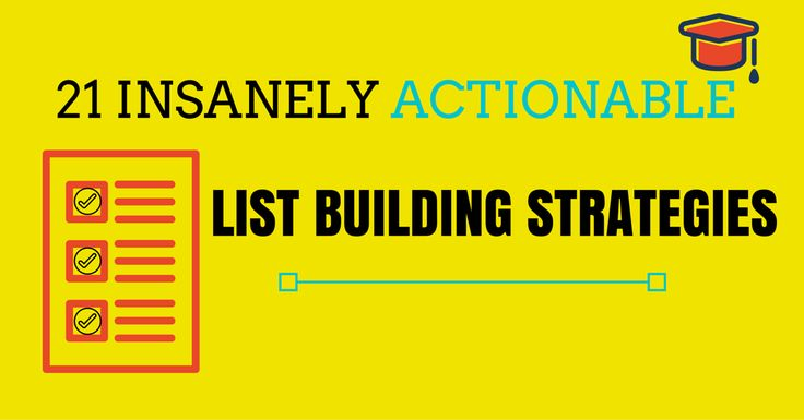 21 Insanely Actionable List Building Strategies