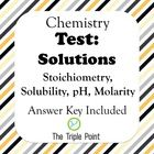 Chemistry Solutions Test (Stoichiometry, pH, solubility, molarity) - FREE