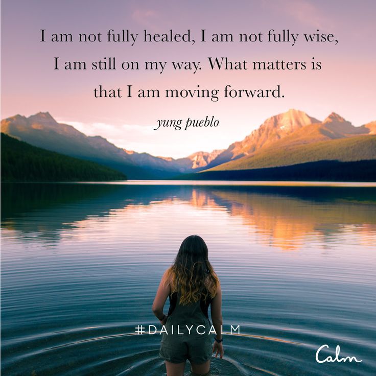 I am not fully healed, I am not fully wise, I am still on my way. What matters is that I am moving forward. —yung pueblo