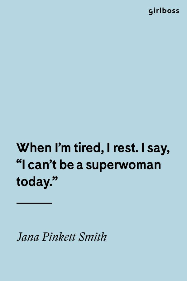 GIRLBOSS QUOTE: When I'm tired, I rest. I say, 'I can't be a superwoman today.' - Jada Pinkett Smith // Inspirational Quote Self Care