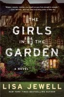 The girls in the garden : a novel / Lisa Jewell.
