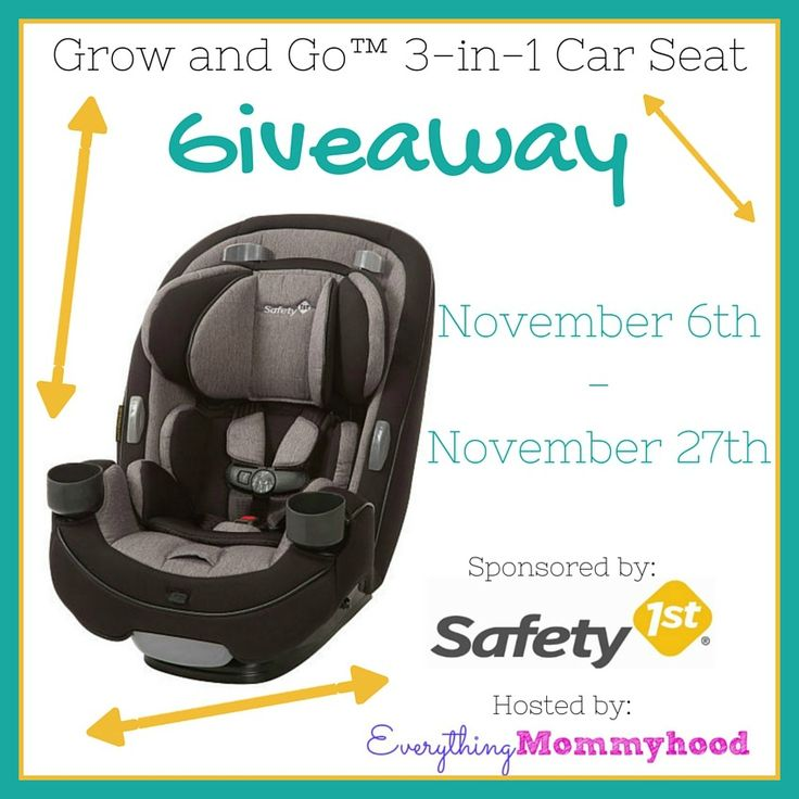 Grow and go 3in1 car seat giveaway car seats