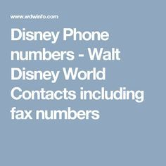 Disney Phone numbers - Walt Disney World Contacts including fax numbers