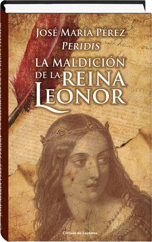La maldición de la reina Leonor  José María Pérez, «Peridis»