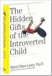The Hidden Gifts of the Introverted Child af Marti Olsen Laney, ISBN 9780761135241