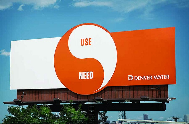 Denver Water campaign. Use only what you need.  Agency: Sukle Advertising & Design.  Water conservation. #water #denver #waste