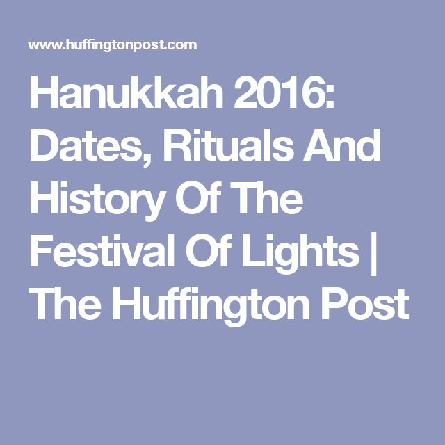 Hanukkah 2016: Dates, Rituals And History Of The Festival Of Lights | The Huffington Post