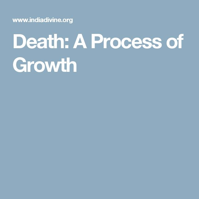 Death: A Process of Growth