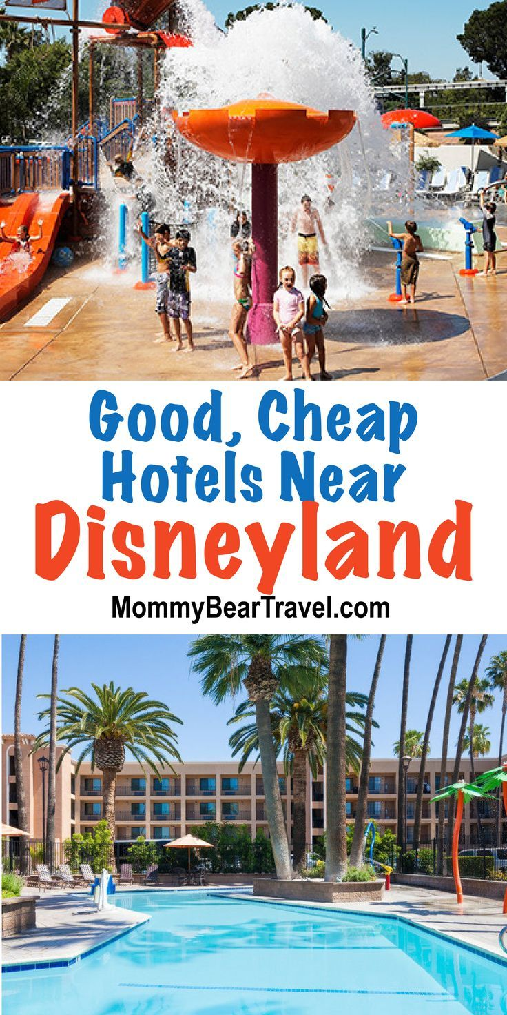 Good Hotels Near Disneyland That Will Save You A Lot Of Money Best Family Travel Pinterest And