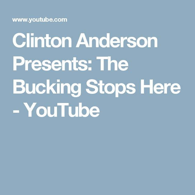 Clinton Anderson Presents: The Bucking Stops Here - YouTube