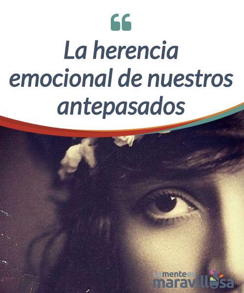 La herencia emocional de nuestros antepasados Desde que una persona nace, comienza a escribir una #historia con sus actos. No obstante, coexisten una herencia emocional y un #inconsciente #familiar. #Curiosidades