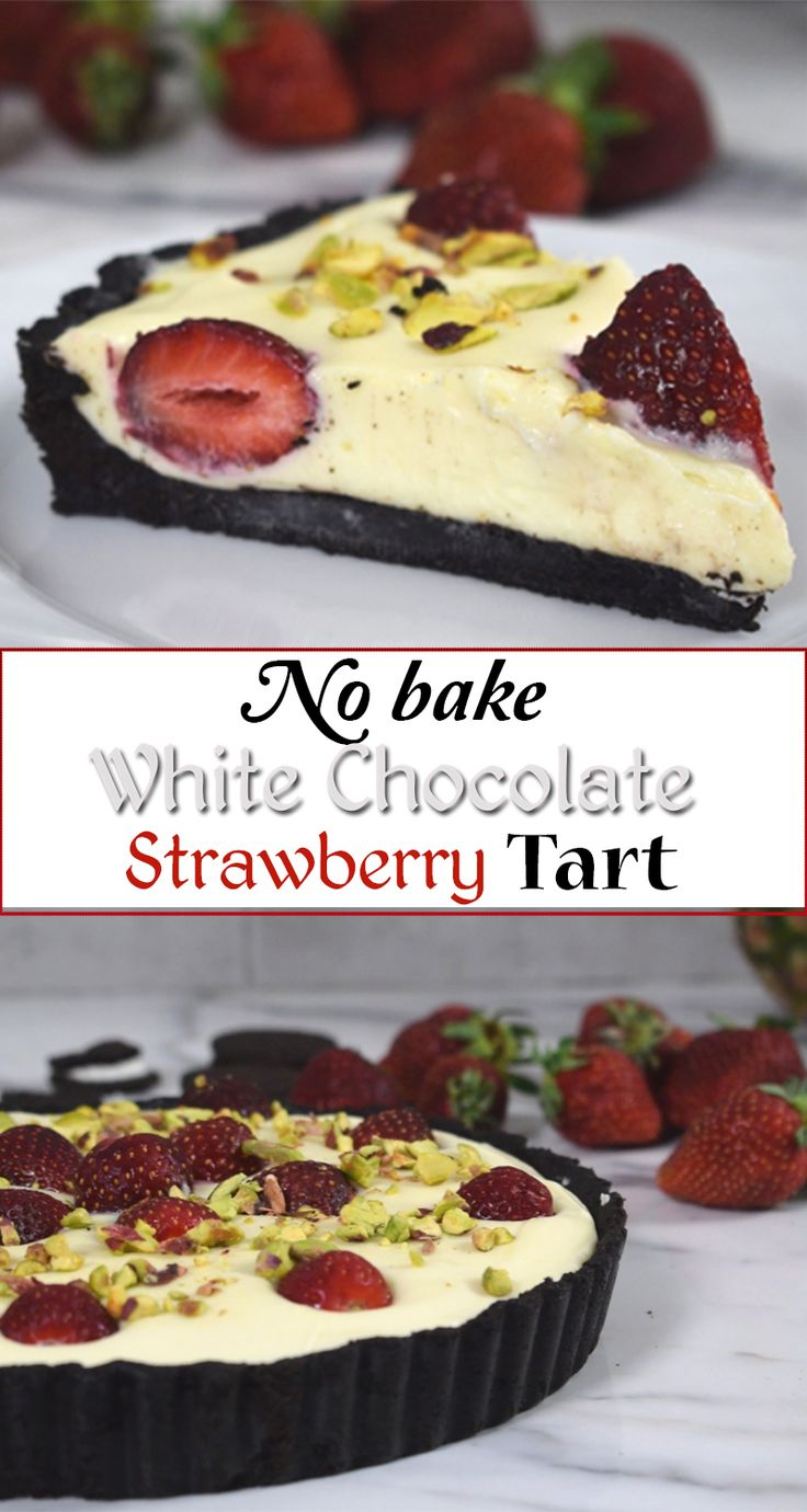 No bake White Chocolate Strawberry Tart (with oreo crust) - the most amazing dessert that you can whip up easily in just 20 minutes.  Perfect, decadent treat with buttery oreo crust, white chocolate filling, sweet delicious strawberries and salty pistachios on top.