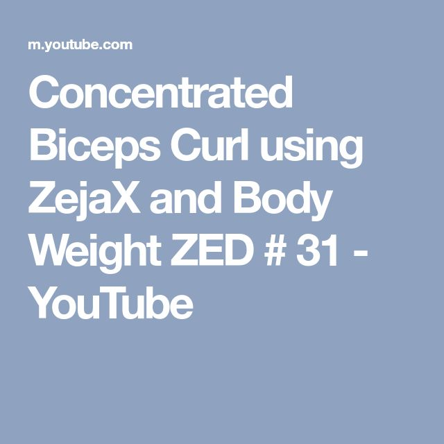 Concentrated Biceps Curl using ZejaX and Body Weight ZED # 31 - YouTube