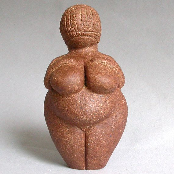 A Goddess from the past. - Goddess of Willendorf 20,000 - 18,000 BC Austria