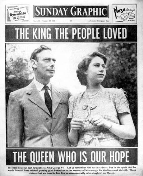 """1952: The front page of the Sunday Graphic newspaper, after the death of King George VI, with a headline """"The King the People loved, the Queen who is our Hope"""""""