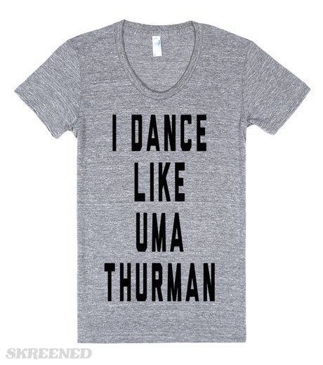 I Dance Like Uma Thurman | Show you're a fan of Fall Out Boy and movies in this parody shirt. Just don't forget to dance like Uma Thurman! #Skreened
