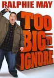 Ralphie May: Too Big to Ignore [DVD] [English] [2011]