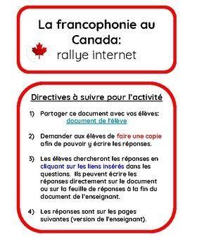 Voici un rallye internet de 20 questions qui permettra à vos élèves d'en apprendre davantage sur la francophonie au Canada. Le lien pour le document de l'élève créé avec Google Présentations (Slides) est inclus dans le document de l'enseignant. Vous n'avez qu'à partager